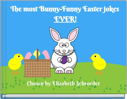 The most Bunny-Funny Easter jokes EVER!