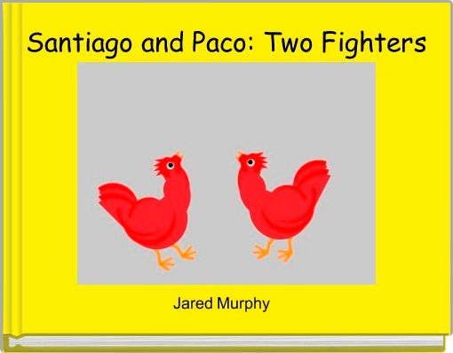 Santiago and Paco: Two Fighters