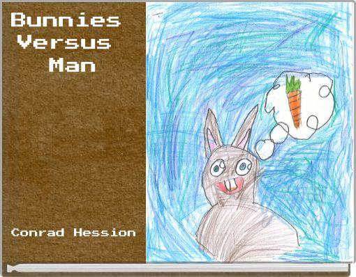 Bunnies Versus Man