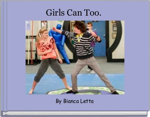 Girls Can Too.