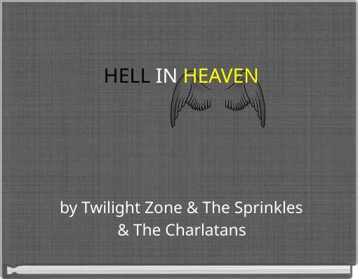 HELL IN HEAVEN