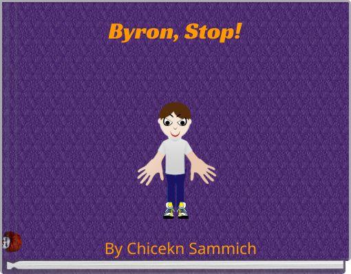 Byron, Stop!