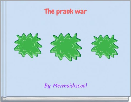 The prank war