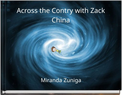 Across the Contry with ZackChina