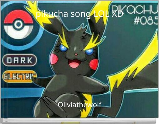 pikucha song LOL XD