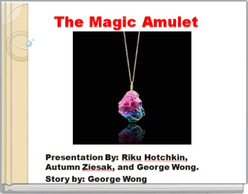 The Magic Amulet