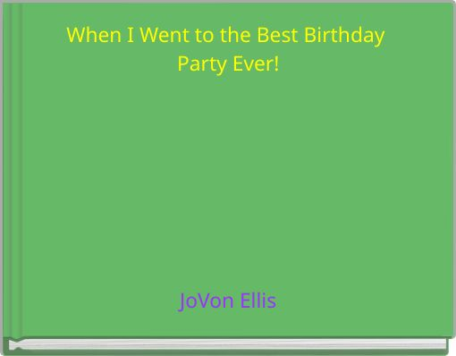 When I Went to the Best Birthday Party Ever!
