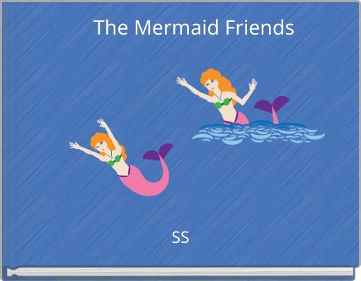 The Mermaid Friends