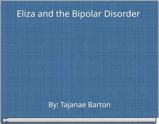 Eliza and the Bipolar Disorder