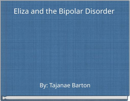 Eliza and the Bipolar Disorder