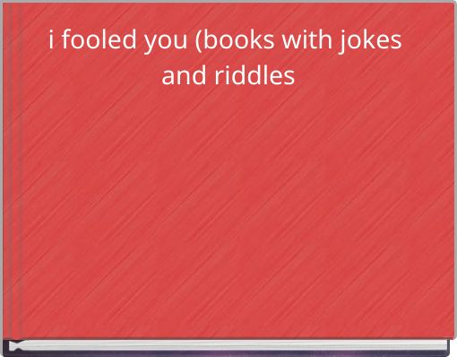i fooled you (books with jokes and riddles
