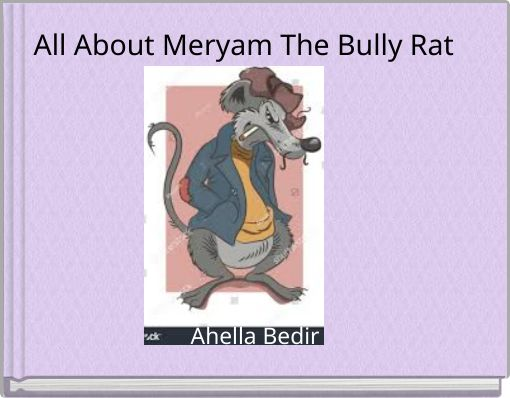 All About Meryam The Bully Rat