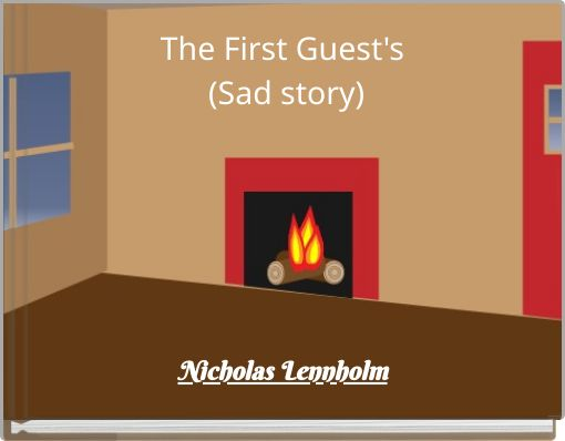 The First Guest's (Sad story)