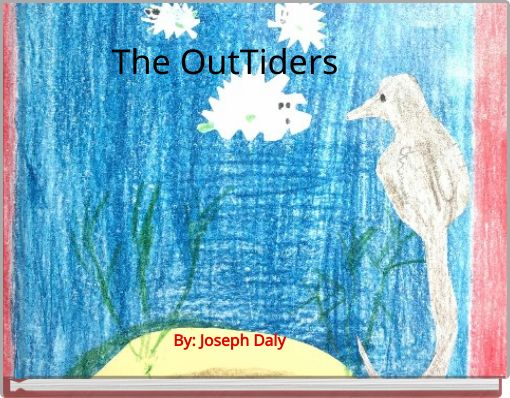 The OutTiders By: Joseph Daly