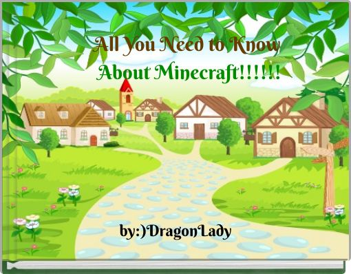 All You Need to Know About Minecraft!!!!!!