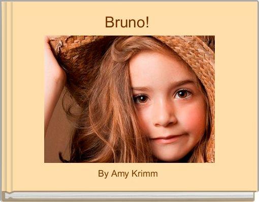 Bruno!