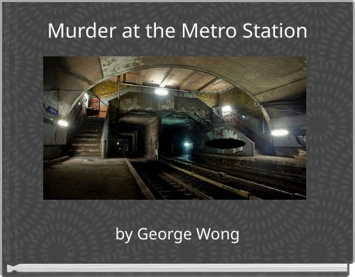 Murder at the Metro Station