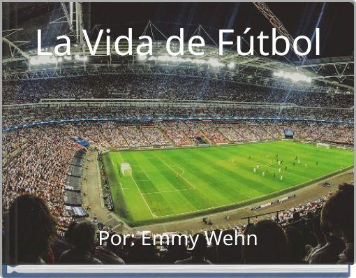 La Vida de Fútbol