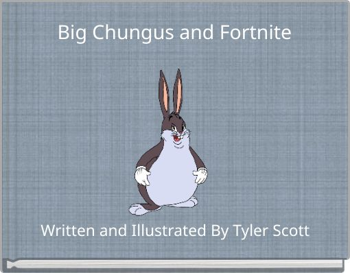 Big Chungus and Fortnite