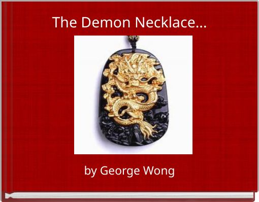 The Demon Necklace...
