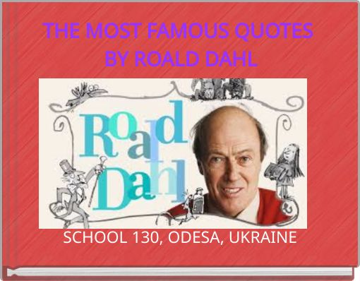THE MOST FAMOUS QUOTES BY ROALD DAHL