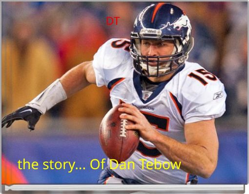 the story... Of Dan Tebow