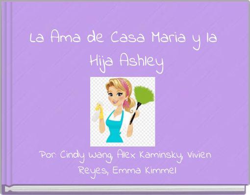 La Ama de Casa Maria y la Hija Ashley