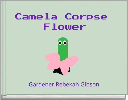 Camela corps flower
