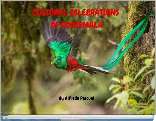 CULTURAL CELEBRATIONS OF GUATEMALA