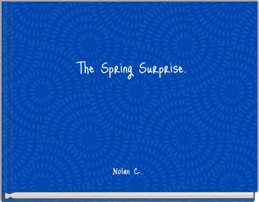The Spring Surprise.