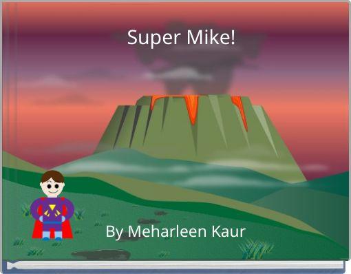 Super Mike!