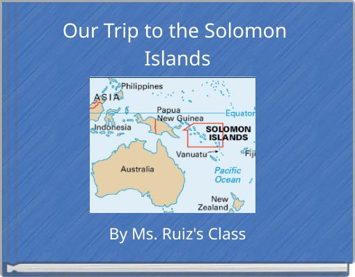 Our Trip to the Solomon Islands