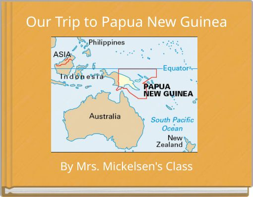 Our Trip to Papua New Guinea