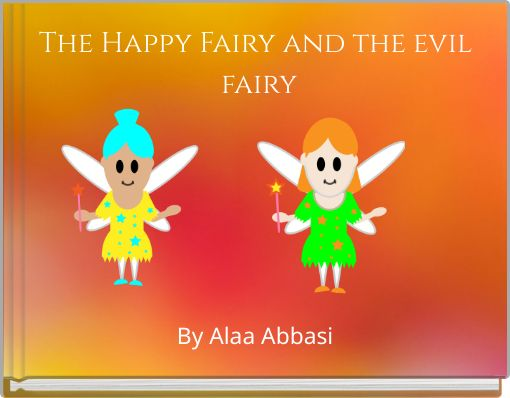 The Happy Fairy and the evil fairy