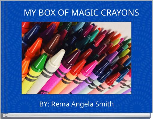 MY BOX OF MAGIC CRAYONS