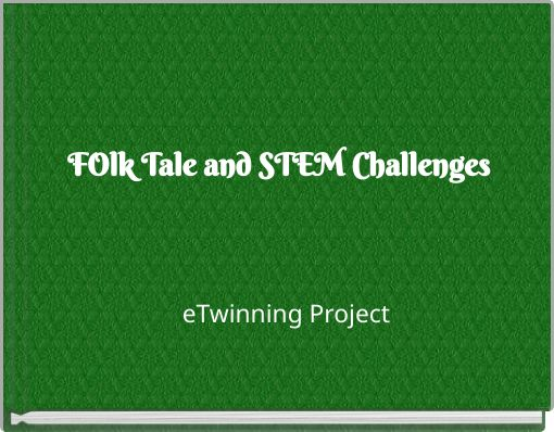 FOlk Tale and STEM Challenges