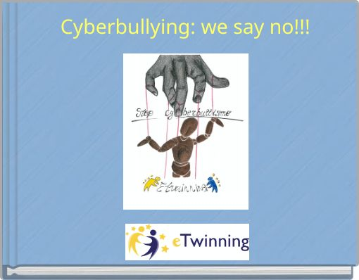 Cyberbullying: we say no!!!