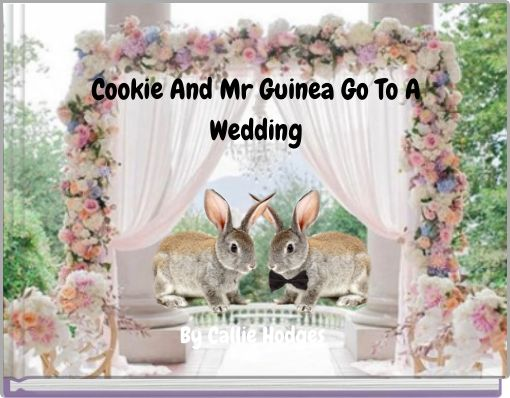 Cookie And Mr Guinea Go To A Wedding