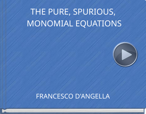 Book titled 'THE PURE, SPURIOUS, MONOMIAL EQUATIONS'