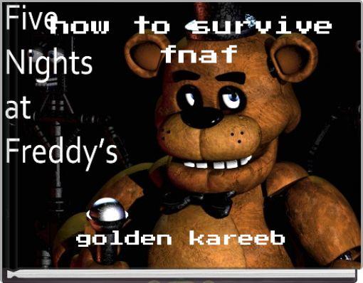 how to survive fnaf
