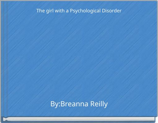 The girl with a Psychological Disorder