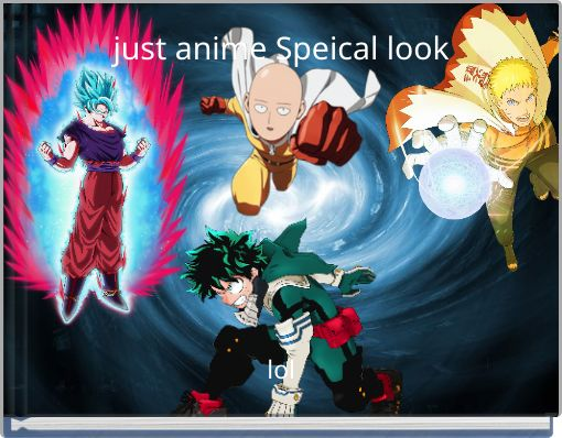just anime Speical look