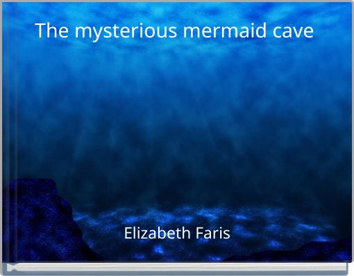 The mysterious mermaid cave