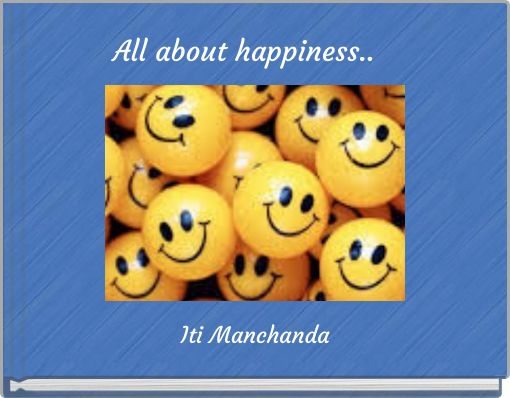 All about happiness..