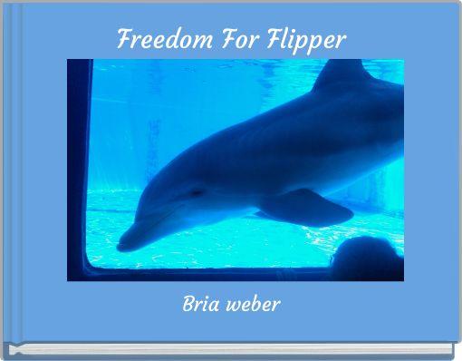 Freedom For Flipper