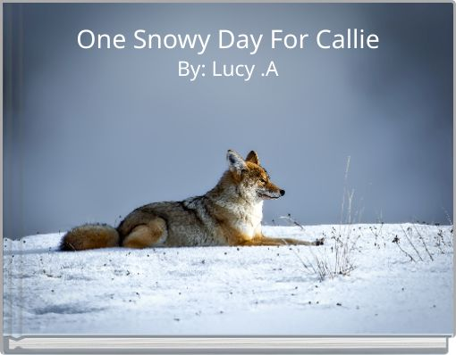 One Snowy Day For Callie
