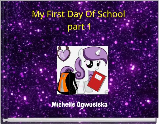 My First Day Of School part 1
