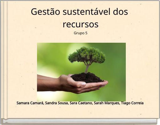 Gestão sustentável dos recursosGrupo 5