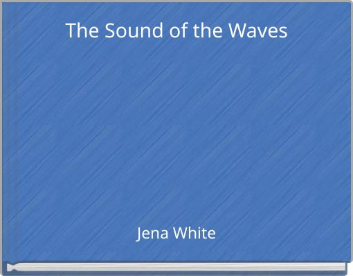 The Sound of the Waves