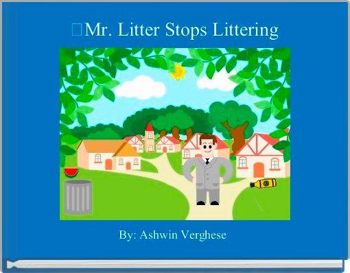 Mr. Litter Stops Littering